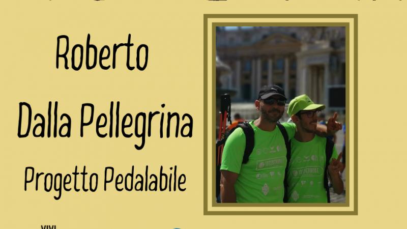 ROBERTO DALLA PELLEGRINA, IN VIAGGIO SENZA BARRIERE